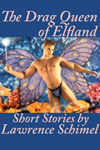 The Drag Queen of Elfland, And Other Stories