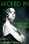 Jacked In: Transhumanist Erotica