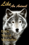 Like An Animal: Erotic Tales of Werewolves