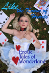 Like The Knave of Hearts: Erotic Tales of Wonderland