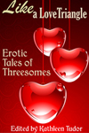 Like A Love Triangle: Erotic Tales of Threesomes