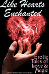 Like Hearts Enchanted: Erotic Tales of Love and Magic