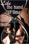 Like The Hand of Time: Time Travel Erotica