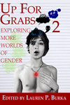 Up For Grabs 2: Exploring More Worlds of Gender