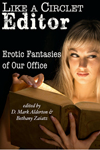 Like A Circlet Editor: Erotic Fantasies of Our Offices